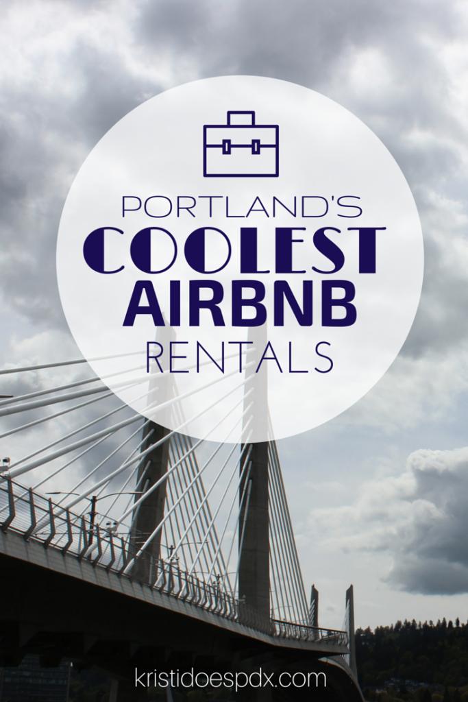 PORTLANDS coolest airbnb rentals